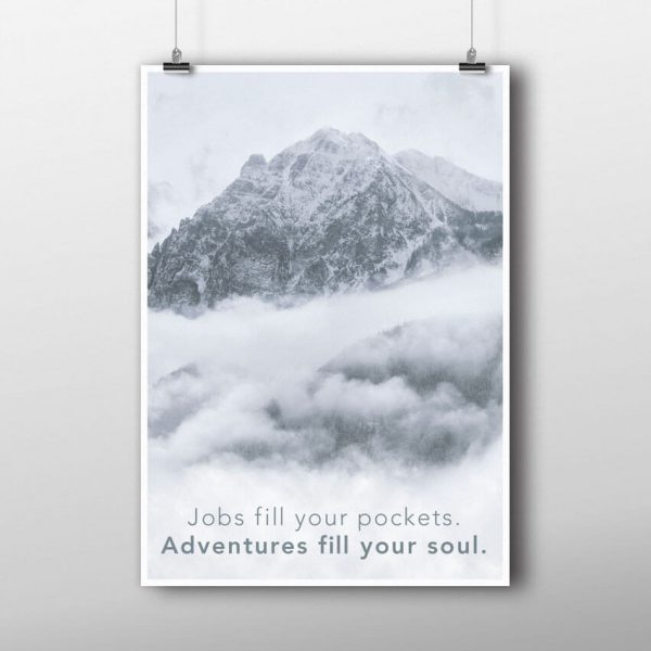 Adventure fills the soul poster hanging up